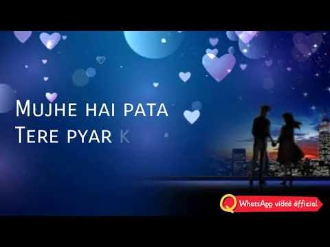 Chahe Kuch Na Kehna Bhale chup Tu Rehna mujhe pata. Romantic status by WhatsApp video official