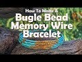 Jewelry making Tutorial: How To Make A Bugle Bead Memory Wire Bracelet