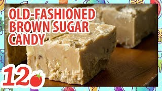 How to Make: Old Fashioned Brown Sugar Candy