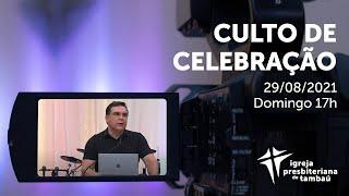 IPTambaú | Culto de Celebração das 17h Ao Vivo | 29/08/2021