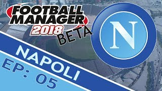 FOOTBALL MANAGER 2018: Napoli (Beta) | Part 5 | Finally Winning Games?