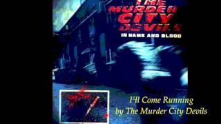 Video The Murder City Devils - I'll come running download MP3, 3GP, MP4, WEBM, AVI, FLV Oktober 2017