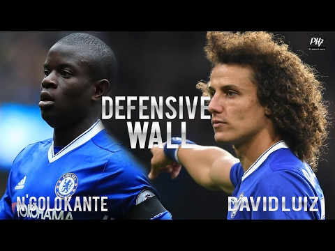 David Luiz & N'Golo Kanté ● Defensive Wall - Skills, Tackles, Goals | 2017 HD