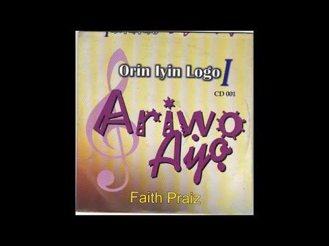 Faith Praiz - Ariwo Ayo