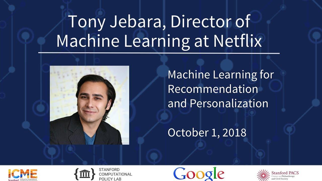 Tony Jebara, Netflix - Machine Learning for Recommendation and  Personalization