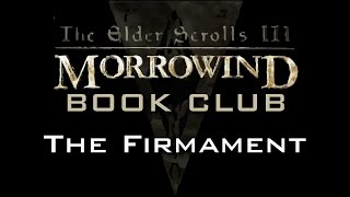 Morrowind Book Club - The Firmament