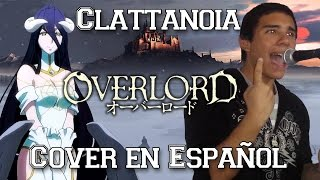 Overlord Opening Español Latino - Clattanoia thumbnail