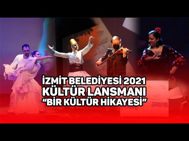 İzmit Belediyesi 2021 Kültür Lansmanı | Bir Kültür Hikayesi