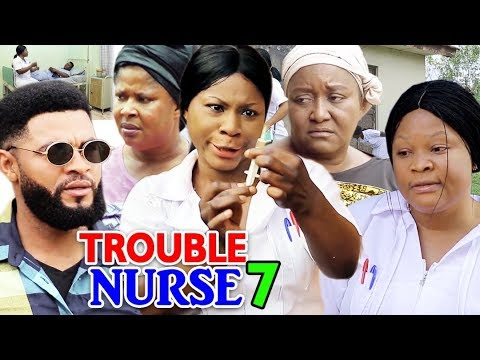 TROUBLE NURSE SEASON 7 - (New Movie) 2019 latest Nigerian Nollywood Movie Full HD
