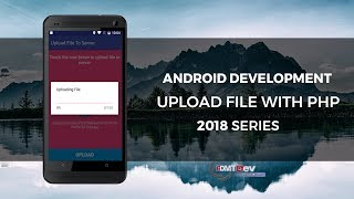 Android Development Tutorial - Upload file with PHP Backend
