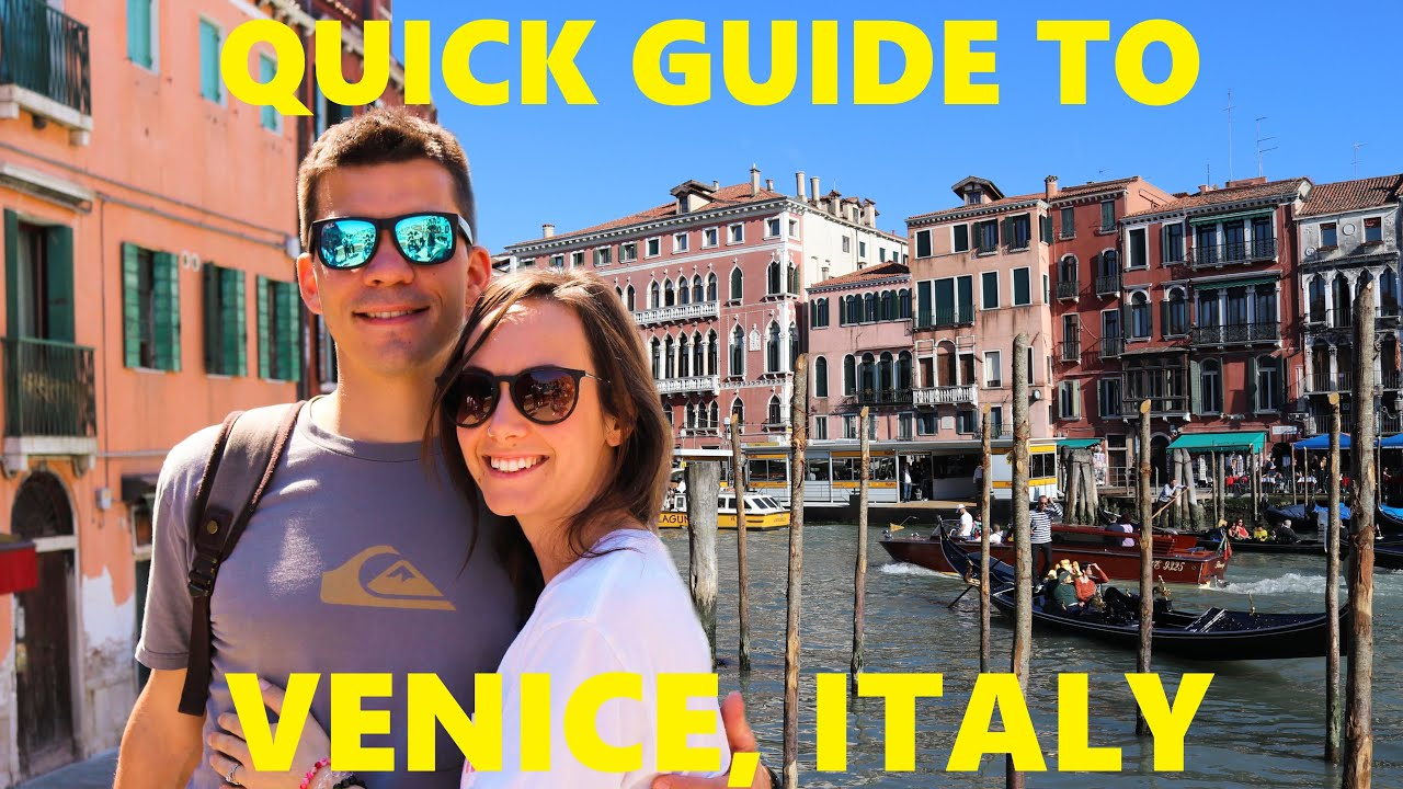 Quick Guide to Venice Italy