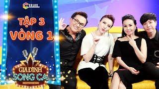 Gia đình song ca | tập 3 - vòng 1: Trịnh Thăng Bình, Yến Nhi tâm đầu ý hợp nhận xét 5 cặp thí sinh
