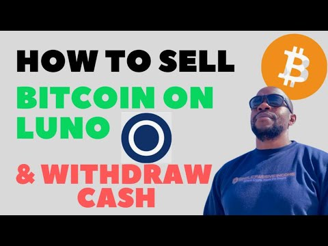 How To Sell Bitcoin On The New LUNO Mobile App \u0026 Withdraw Cash