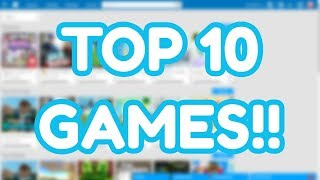 TOP 10 ROBLOX GAMES OF ALL TIME!!! (ROBLOX)