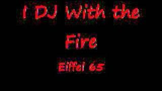 I DJ With the Fire by Eiffel 65