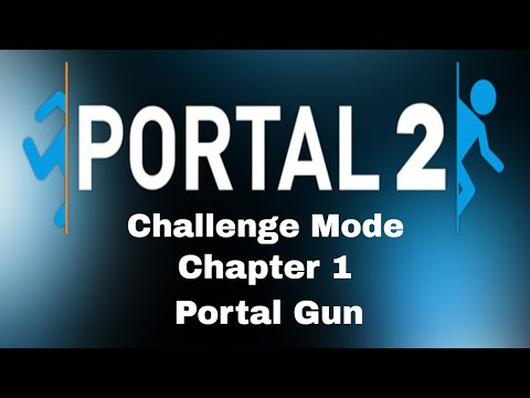 Portal 2 Challenge Mode| Chapter 1 The Courtesy Call | Portal Gun