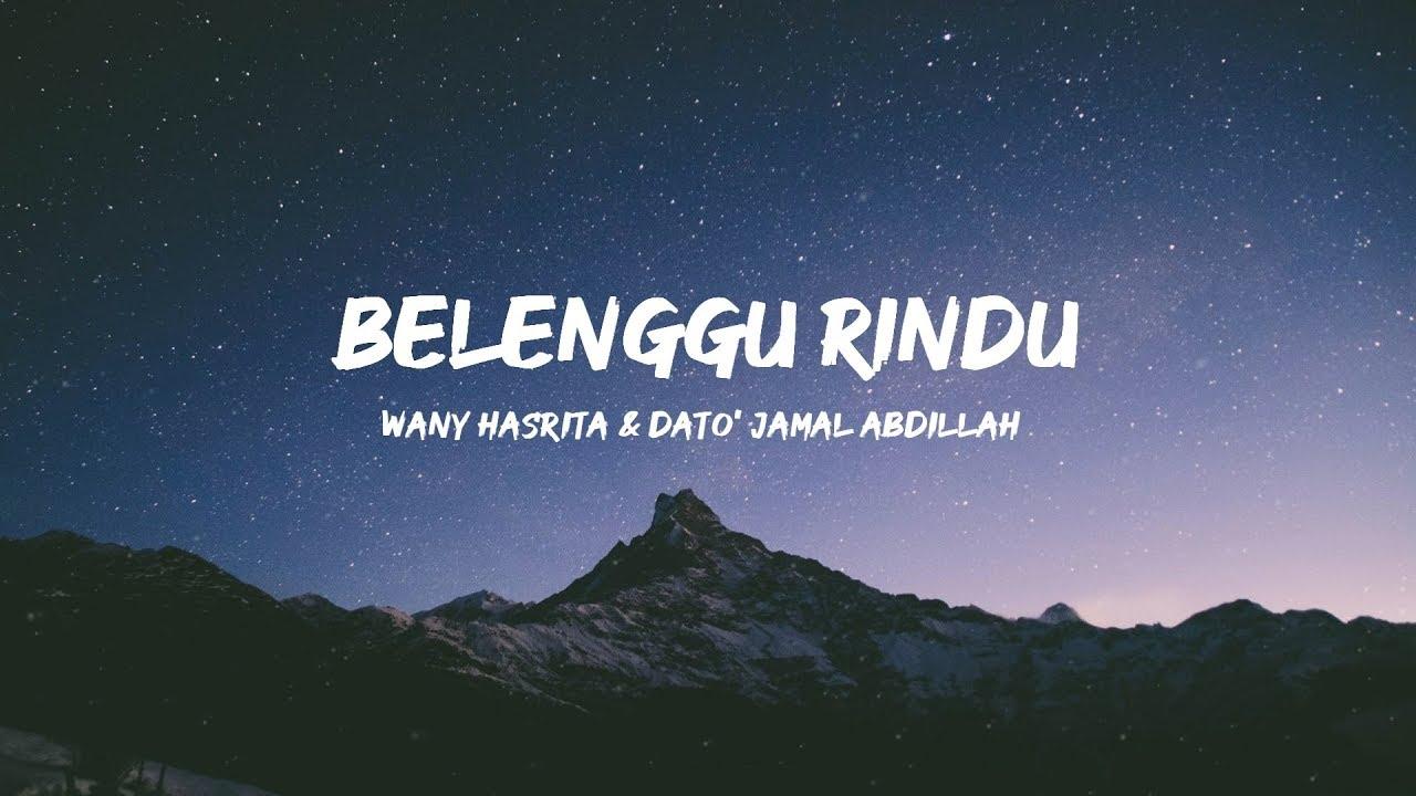 Wany Hasrita & Dato' Jamal Abdillah - Belenggu Rindu ( Lirik )