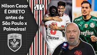 """""""PODEM ME COBRAR! Quem vai GANHAR esse São Paulo x Palmeiras é o..."""" Nilson Cesar É DIRETO!"""