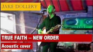 Jake Dollery - True Faith (New Order acoustic cover)