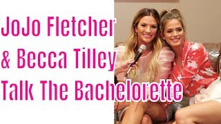 JoJo Fletcher & Becca Tilley Talk THE BACHELORETTE, Tia's Confession & More!