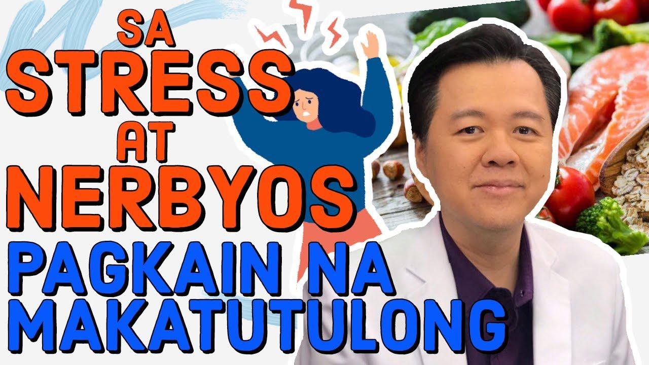 Sa Stress at Nerbyos: Pagkain na Makatutulong - Payo ni Doc Willie Ong #150