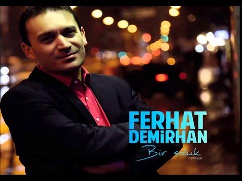 Ferhat Demirhan - Bir Soluk [ © ARDA Müzik ]
