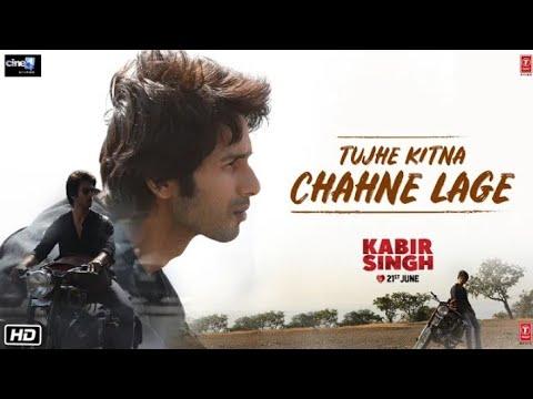 kabir-singh_-tujhe-kitna-chahne-lage-song-_-mithoon-feat.-arijit-singh-_-shahid-kapoor,kiara-advani