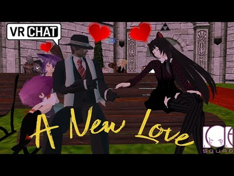 [ VR Chat ] A new love ( Virtual Reality )