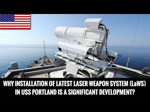 WHY INSTALLATION OF LATEST LASER WEAPON SYSTEM (LaWS) IN USS PORTLAND IS A SIGNIFICANT DEVELOPMENT?