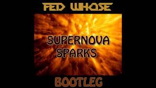 Fedde le Grand & Nicky Romero ft. Matthew Koma Vs Archie V - Supernova Sparks (Fed Whose Bootleg)