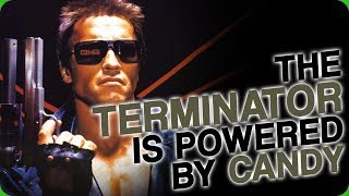 The Terminator is Powered By Candy