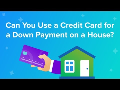 Can you use a credit card for a down payment on a house?