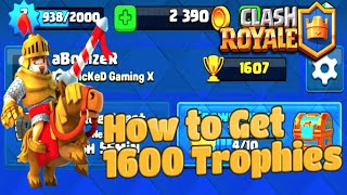 Clash Royale Tips - How To EASILY Get Over 1600 Trophies In Clash Royale!