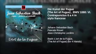 Die Kunst der Fugue (The Art of Fugue) , BWV 1080: VI. Contrapunctus 6 a 4 in stylo francese