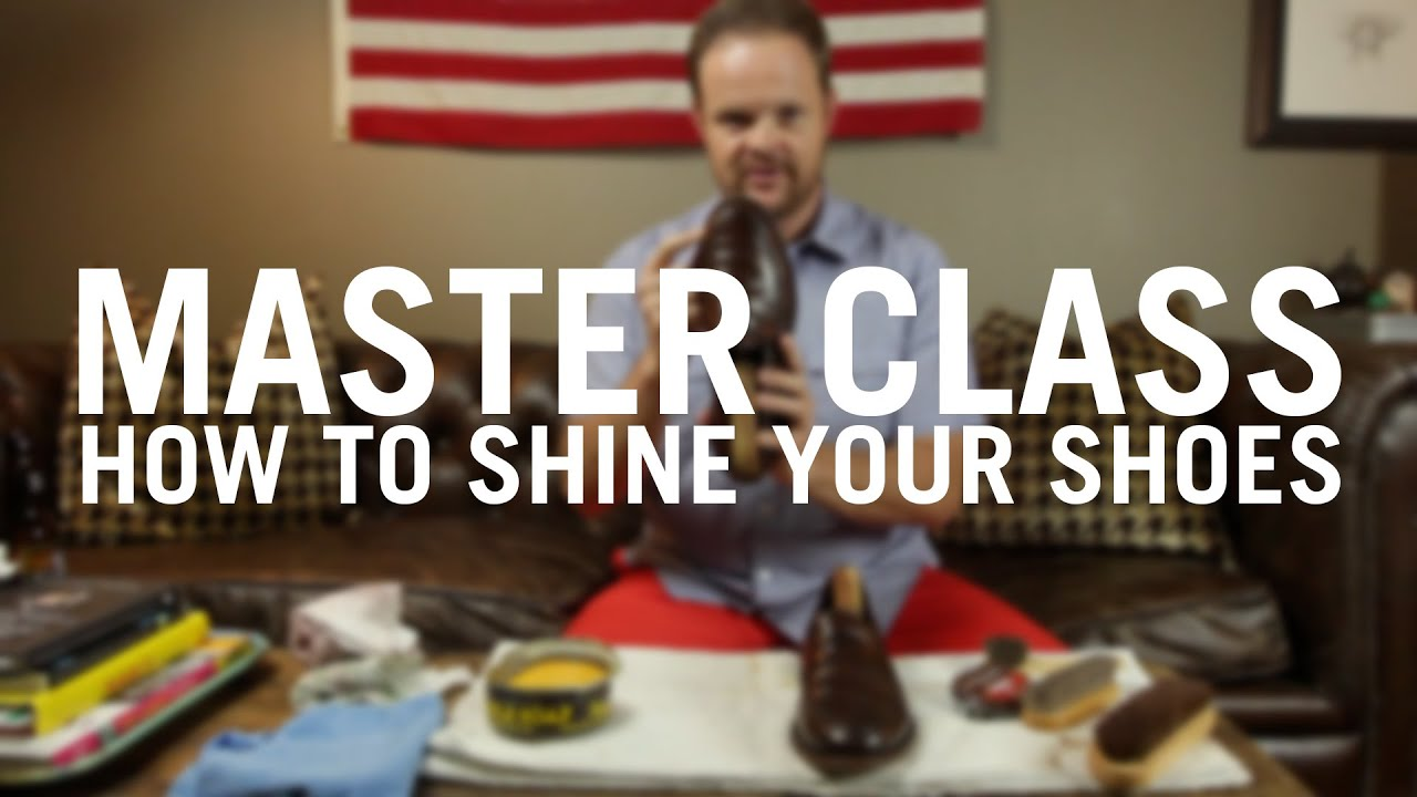 Master Class: How To Shine Your Shoes