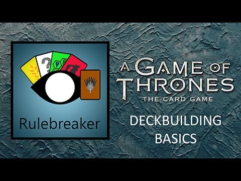 Guide To Basic Deckbuilding In A Game Of Thrones: The Card Game (Second Edition)