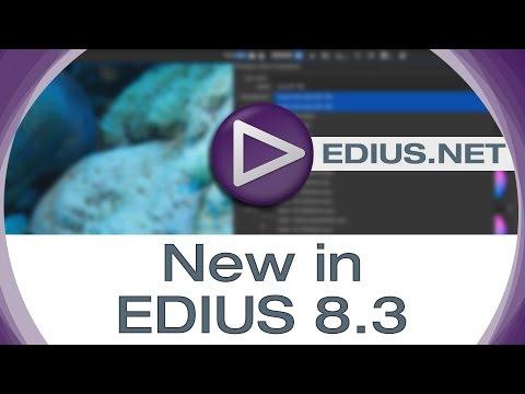 EDIUS.NET Podcast - New in EDIUS 8.3
