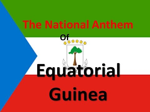 The National Anthem of Equatorial Guinea Instrumental with lyrics