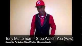 Tony Matterhorn - Stop Watch You (Raw) - Wild Bubble Riddim - August 2012