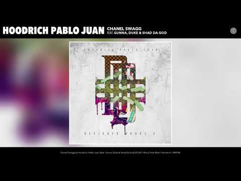 Hoodrich Pablo Juan - Chanel Swagg (feat. Gunna, Duke & Shad Da God) (Audio)