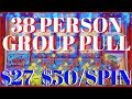 👪 38 Person Group Pull✦ $27-$50/SPIN ✦ High Limit Slots EVERY FRIDAY