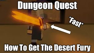 Dungeon Quest How To Get The Desert Fury