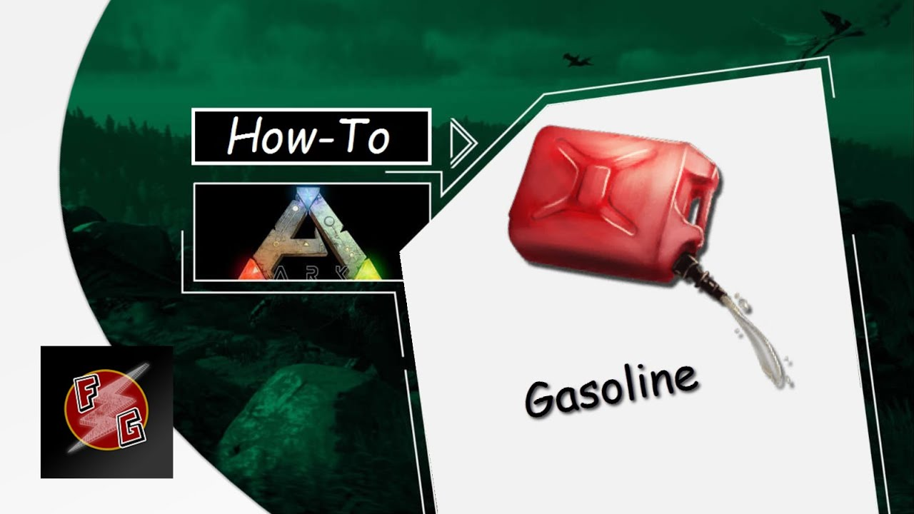 how to get gasoline in ark