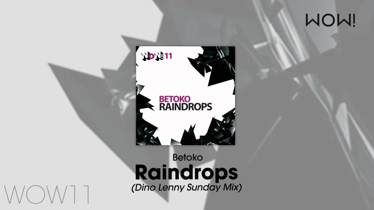 Download Betoko - Raindrops (Dino Lenny Sunday Mix)