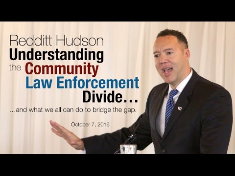 Redditt Hudson: Understanding the Community Law Enforcement Divide
