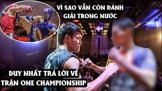 Nguyễn Trần Duy Nhất trả lời Trận Đấu One Championship Sắp Tới & Giải Đấu Trong Nước