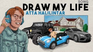 DRAW MY LIFE SONG - ATTA HALILINTAR