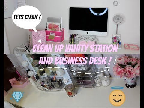 | QUICK CLEAN WITH ME | VANITY STATION & BUSINESS DESK ! 2018