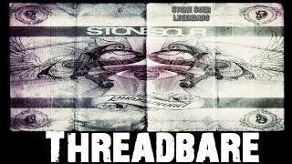 Stone Sour - Threadbare (Tradução)