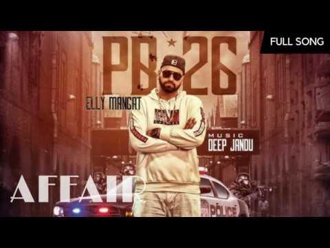 Affair Boosted Version  Elly Mangat  Deep Jandu  PB 26  2017 Best Songs